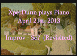 XperDunn plays Piano