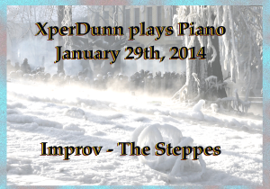 20140125XD-Improv-TheSteppes(TitlesCARD)