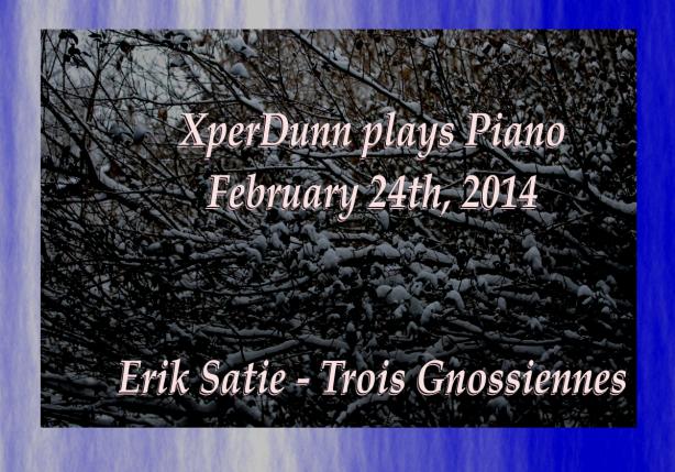 20140224XD-ErikSatieTroisGnossiennes(TitlesCARD)