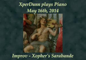 20140515XD-Improv-XophersSarabande(TitlesCARD)